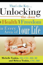 That's the Key: Unlocking the Door to Health and Freedom in Every Area of Your L