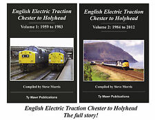 ENGLISH ELECTRIC TRACTION CHESTER TO HOLYHEAD. 1959 TO 2012. SIGNED COPIES.