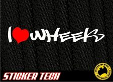 I LOVE (HEART) WHEELS STICKER DECAL SUITS OFFSET DRIFT EURO ENKI WORKS BBS KOYA