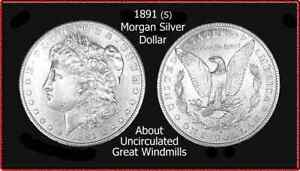 1891(s) Morgan Dollar / Choice About Uncirculated /  Great Windmills
