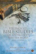 Feelings 102: Bible Studies for Living God's Written Word, Volume 1, 3rd Edition