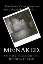 Me : Naked by Keesha D. Fox (2014, Paperback)