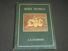 1902 BIRD HOMES EGGS & BREEDING BY A. R. DUGMORE - GREAT ILLUSTRATIONS - KD 33