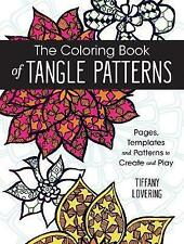 The Coloring Book of Tangle Patterns: Pages, Templates and Patterns to Create