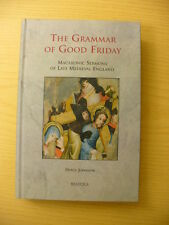 The Grammar of Good Friday, Macronic Sermons of Late Medieval England