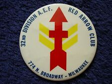 Rare RED ARROW CLUB 32nd Division AEF Milwaukee,WI Orig. BUTTON/Pinback WWI WWII