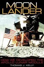 Moon Lander: How We Developed the Apollo Lunar Module, Thomas J. Kelly, Good Boo
