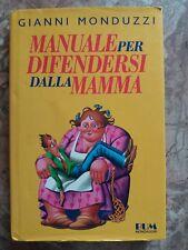 G. MONDUZZI - MANUALE PER DIFENDERSI DALLA MAMMA - BUM MONDADORI - 1991