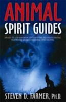 Animal Spirit Guides: An Easy-To-Use Handbook for Identifying and Understanding
