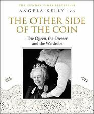 The Other Side of the Coin: The Queen, the Dresser and the W... by Kelly, Angela