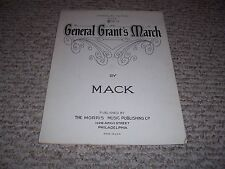 1907 GENERAL Ulysses S GRANT'S MARCH Edward E Mack MILITARY PIANO SHEET MUSIC