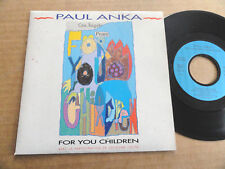 "DISQUE 45T DE PAUL ANKA  "" FOR YOU CHILDREN """
