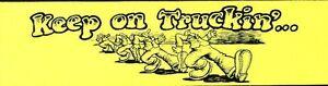 "KEEP ON TRUCKIN' bumper sticker Robert Crumb authentic 1970s item 3""x12"" dayglo"