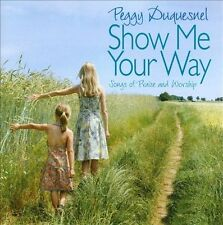 Peggy Duquesnel : Show Me Your Way CD