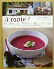 Livre A table en Picardie Nord et pas de Calais plus de 100 recettes /T32