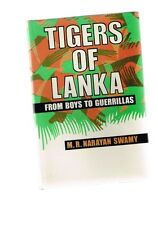 Tigers of Lanka: From Boys to Guerrillas by M. R. Narayan Swamy (Hardback)