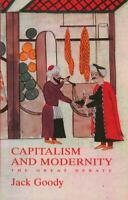 Capitalism and Modernity : The Great Debate Paperback Jack Goody