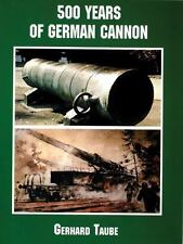 500 Years of German Cannon by Gerhard Taube (2001, Paperback)