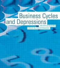 Business Cycles and Depressions: An Encyclopedia (Garland Reference Library of