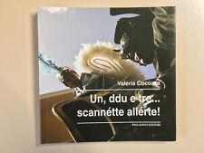 Un, ddu e tre... scannétte allérte di Valeria Cocozza Ed. Palladino 2014