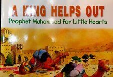 A KING HELPS OUT prophet Muhammad(pbuh)for Little Hearts Islamic,kid's,Book
