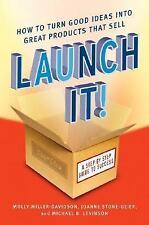 Launch It!: How to Turn Good Ideas Into Great Products That Sell-ExLibrary