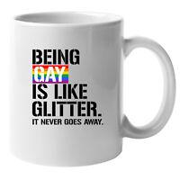 Being Gay Is Like Glitter (19) Gay Pride Mug, Gay Mug, LGBT Gift, Coffee Mug