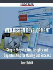 Web Design Development - Simple Steps to Win, Insights and Opportunities for Max
