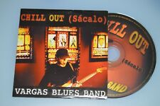 Vargas Blues Band – Chill Out (Sácalo). CD-Single/Promo