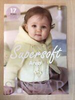 Sirdar Supersoft Aran Knitting Pattern Book 17 Designs Sizes Birth-2yrs 517
