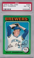 1975 OPC #256 BILLY CHAMPION PSA 8 NM/MT o-pee-chee tough! Milw BREWERS centered