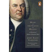 Music in the Castle of Heaven A Portrait of Johann Sebastian Bach J E Gardiner
