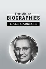 Five Minute Biographies by Dale Carnegie (2015, Paperback)