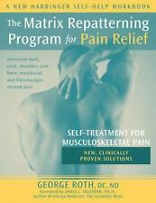 The Matrix Repatterning Program for Pain Relief: Self-Treatment for Musculoskele