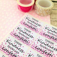 Throw Kindness Around Like Confetti Stickers. Kindness Labels. Packaging.