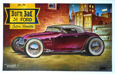 """Keith Weesner signed art print hot rod '31 Ford """"born bad"""" track Roadster poster"""