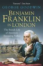 Benjamin Franklin in London: The British Life of America's Founding Father, Good
