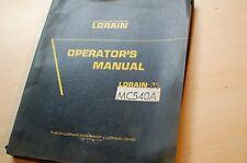 LORAIN MC-540A Truck Moto-Crane Owner Operator Operation Service Shop Manual