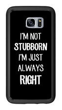I'm Not Stubborn I'm Just Always Right For Samsung Galaxy S7 G930 Case Cover by