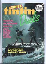Super Tintin n°31. Duels...1985. BEDU, FERRY, ERNST, DENAYER...