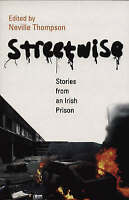 (Good)-Streetwise: Stories From An Irish Prison (Paperback)-Thompson, Neville-18