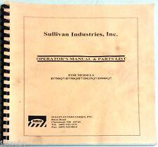 Sullivan Operator'S Manual & Parts List Models D750Q7 D750Qh7 D825Q7 D900Q7