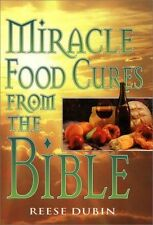 NEW Miracle Food Cures from the Bible by Reese P. Dubin