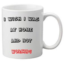 Desidero essere piu 'a casa e non funziona-Tazza in ceramica 11 OZ (ca. 311.84 g). Grande Novità Regalo