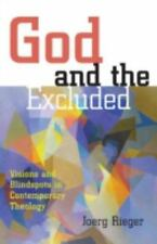God and the Excluded: Visions and Blindspots in Contemporary Theology by Rieger