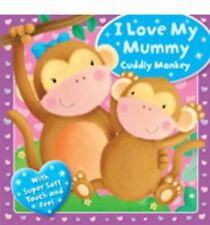 I Love my Mummy-  Cuddly Monkey: With Super Soft Touch and Feel (Touchy Feely ,