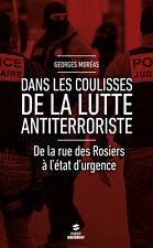 Dans les coulisses lutte antiterroriste,de la rue des rosiers à l'état d'urgence
