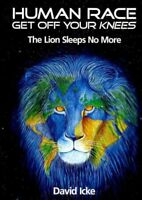 Human Race Get Off Your Knees : The Lion Sleeps No More, Paperback by Icke, D...
