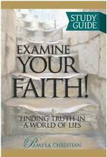 Examine Your Faith! Study Guide: Finding Truth in a World of Lies (Paperback or