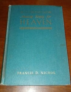 MAKING READY FOR HEAVEN by FRANCIS D. NICHOL, 1938